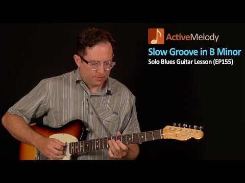 Solo Blues Guitar Lesson - Slow Groove In B Minor (Rhythm And Lead Guitar Lesson) - EP155