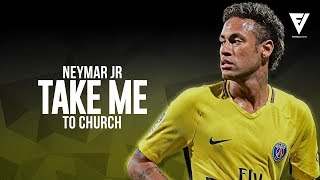 Neymar Jr - Take Me To Church - Incredible Skills • Passes • Assists - 2018   HD