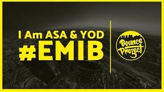 I Am ASA & YOD - #EMIB (Original Mix)