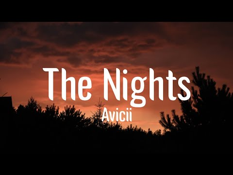 Avicii - The Nights (Lyrics) | He said one day you'll leave this world behind