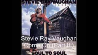 Come On (Part III) - Stevie Ray Vaughan - Soul to Soul - 1985 (HD)