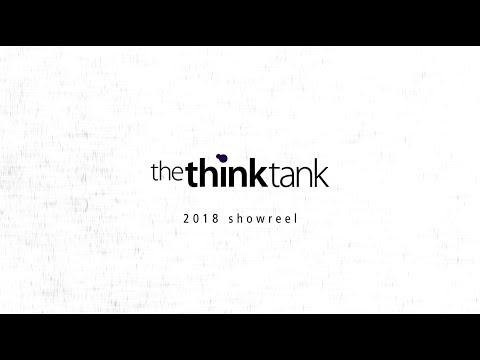The Think Tank 2018 Showreel