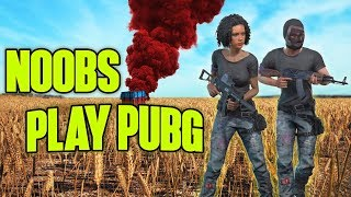 NOOBS PLAY PUBG