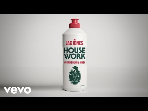 Jax Jones - House Work ft. Mike Dunn, MNEK