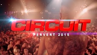 Circuit Festival 2015 | Pervert Party
