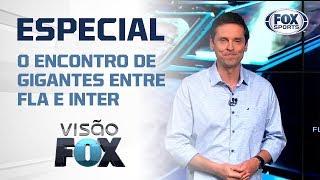VISÃO FOX - ESPECIAL: FLAMENGO X INTERNACIONAL