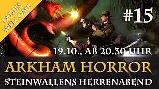 Einladung zu Steinwallens Herrenabend #15: Arkham Horror / 19.10., 20.30 Uhr (Youtube & Twitch)