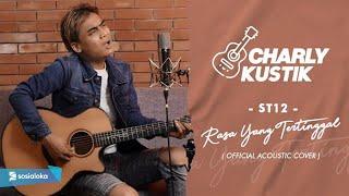 Download lagu Charly Van Houten - Rasa Yang Tertinggal ( ST12 ) - ( Acoustic Cover 21)