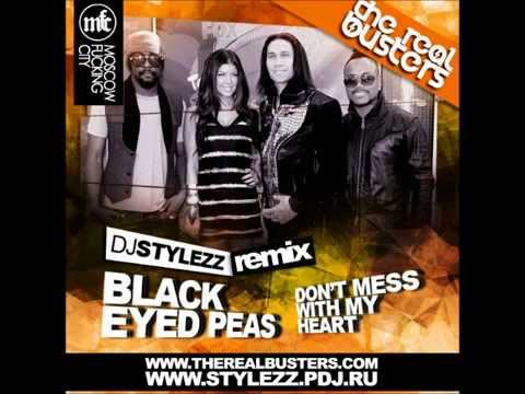 Black Eyed Peas - Don39t Mess With My Heart (DJ STYLEZZ Remix)