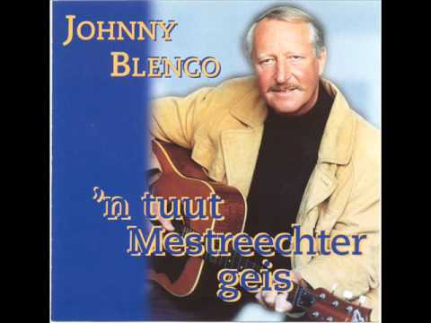 Johnny Blenco - Este in Mestreech gebore bis