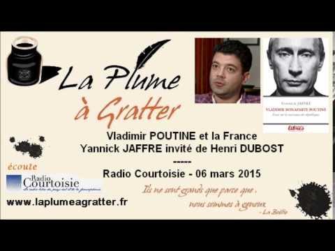 Vladimir Poutine et la France – Yannick Jaffré invité de radio Courtoisie (06 mars 2015)