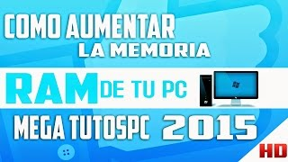 como aumentar la memoria ram de mi pc windows 7