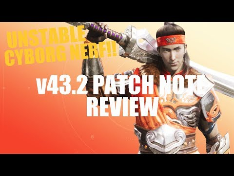 Unstable Cyborg NERF!! v43.2 Patch Note Review