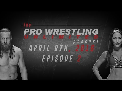 Pro Wrestling Unlimited Podcast Ep2: WrestleMania Booking Questions, AJ Styles, Main Roster Debuts..