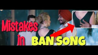 10 MISTAKES IN BAN SONG BY RAJVIR JAWANDA | FILMY MISTAKES