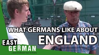 What do Germans like about England? | Easy German 24