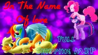 [Full Shipping MEP] In The Name Of Love [PMV]