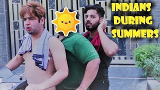 INDIANS DURING SUMMERS || JaiPuru