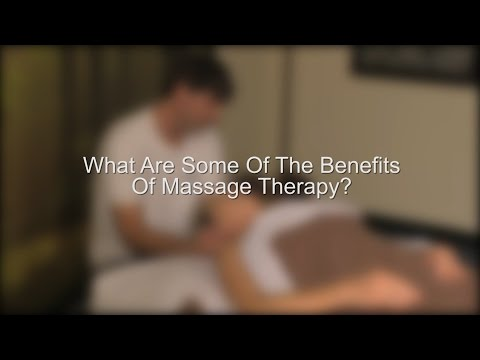 What Are Some Of The Benefits Of Massage Therapy