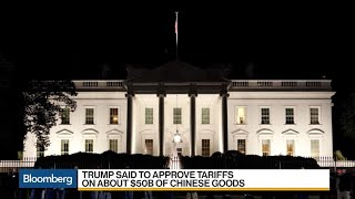 Trump Said to Approve Tariffs on About $50B of Chinese Goods