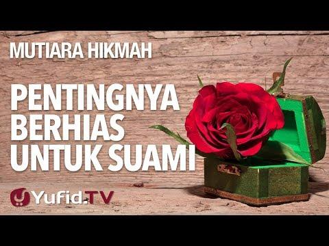 Pentingnya Berhias Untuk Suami - Ustadz Lalu Ahmad Yani, Lc. - Mutiara Hikmah Yufid TV