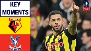 Watford 2-1 Crystal Palace | Key Moments | Emirates FA Cup 18/19