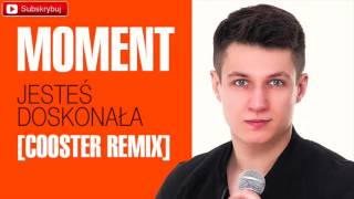 http://www.discoclipy.com/moment-jestes-doskonala-cooster-remix-audio-video_96ea6d786.html