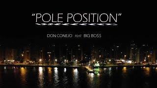 Don Conejo ft. Big Bo$$ - Pole Position [Clipe Oficial]