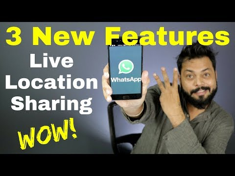 WHATSAPP 3 NEW FEATURES: Live Location Sharing & More..