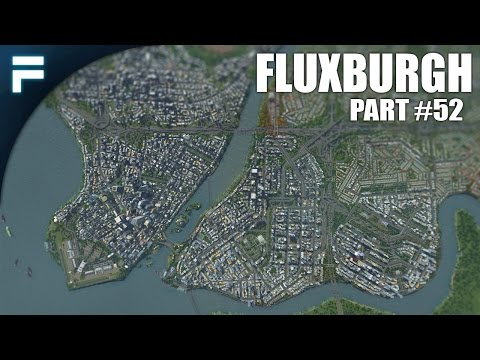 "Cities Skylines - Fluxburgh [PART 52] ""Cargo Dock & City Overview!"""