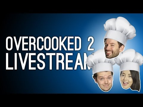Overcooked 2 LIVE From EGX 2018! Overcooked 2 Gameplay Livestream with Outside Xtra
