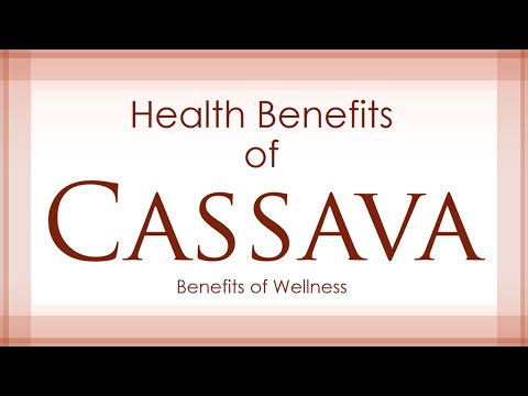 Health Benefits of Cassava (Yucca) - Amazing and Super Vegetables - Benefits of Wellness
