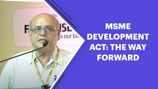 MSME development Act  the way forward