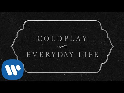 Coldplay - Everyday Life (Official Lyric Video)