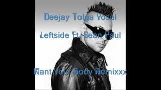 Leftside Ft. Sean Paul-Want Your Body 2012 (Deejay Tolga)