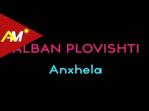 Alban Plovishti - Anxhela (Video - Tekst)