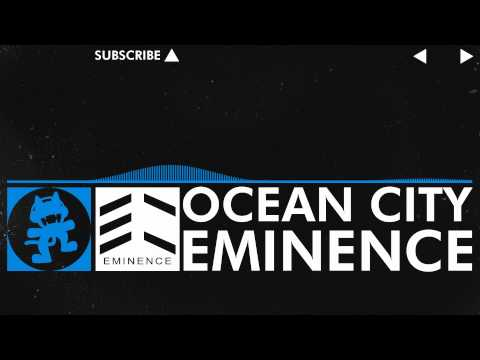 [Trance] - Eminence - Ocean City [Monstercat Release]