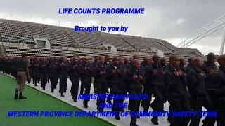 LIFE COUNTS Programme by MINISTER DAN PLATO and the WESTERN CAPE COMMUNITY OF SAFETY TEAM