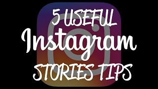 5 Instagram Stories Tips and Tricks that You DIDN'T Know!
