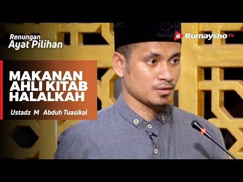 Renungan Ayat Pilihan : Makanan Ahli Kitab, Halahkah - M Abduh Tuasikal