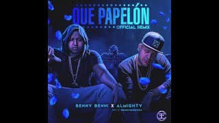 Benny Benni - Que Papelon (Remix) ft. Almighty