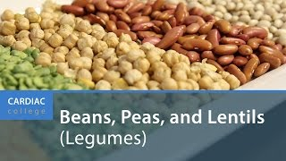 How to Include Beans, Peas, and Lentils (Legumes) in Your Diet: Cardiac College
