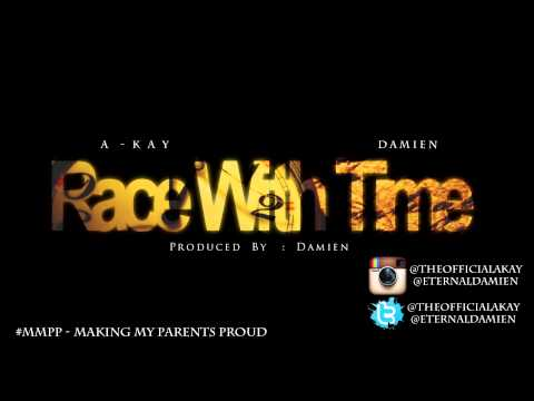 A-Kay - Race With Time (Produced By Damien)