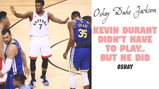 Kevin Durant Didn't Have To Play...But He DID!!! #RESPECT