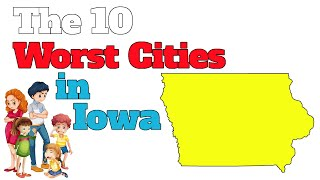 The 10 Worst Cities In Iowa Explained