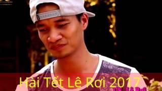 Hài Tết 2017 - Lệ Rơi  - Phim Hài Tết Mới Nhất