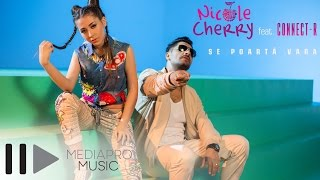 Nicole Cherry feat. Connect-R - Se poarta vara (Official Video)