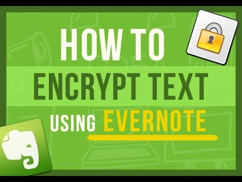 Evernote Tips: How To Encrypt Text in Evernote