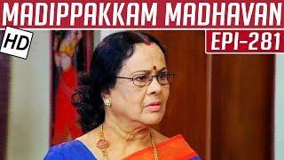Madippakkam Madhavan | Epi 281 | 17/02/2015 | Kalaignar TV