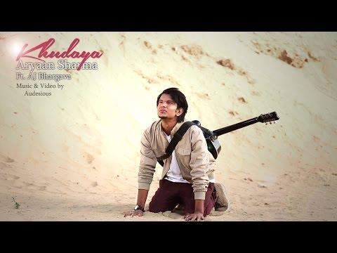 KHUDAYA | ARYAAN FT. AJ BHARGAVA | HINDI SONG | FULL VIDEO